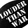 Louder Than War
