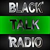 Black Talk Radio Network™ | New Black Media for the New Millennium