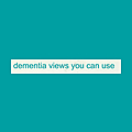 dementia views you can use