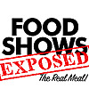 Food Shows Exposed