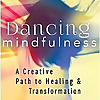 Dancing Mindfulness - Expressive Arts Blog