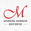 Mirror Mirror Beauty Boutique