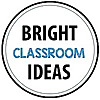 Bright Classroom Ideas - ideas you can take to class today