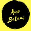 Aur Bataao – Lifestyle