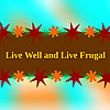Live Well and Live Frugal