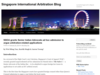 Singapore International Arbitration Blog | A practical approach to dispute resolution