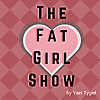 The Fat Girl Show