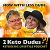 2 Keto Dudes | Ketogenic Lifestyle Podcast