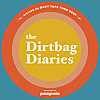 The Dirtbag Diaries | Travel Adventure Podcast