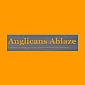 Anglicans Ablaze