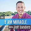 Jeff Sanders | Host of The 5 AM Miracle Podcast
