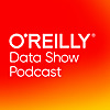 O'Reilly Data Show