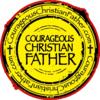 Courageous Christian Father | Christian Living Blog