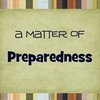 A Matter Of Preparedness