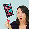 The Fuck It Diet | Eating should be easy
