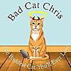Bad Cat Chris   The Baddest Cat You'll Ever Love
