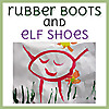 Rubber Boots and elf Shoes
