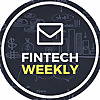 FinTech Weekly - News & Articles on fintech and finance