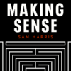 Waking Up with Sam Harris   Making Sense Podcast