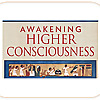 Awakening Higher Consciousness