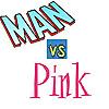 Man vs. Pink