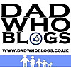 Dad who blogs - UK dad blogger, father, husband (Not in that order)