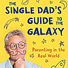 The Single Dad's Guide to the Galaxy