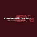 Crossdressed in the Closet
