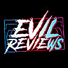 Evil Reviews