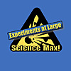 Science Max Experiments At Large!