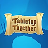 Tabletop Together