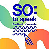 SO: To Speak Festival