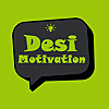 Desi Motivation