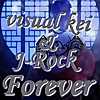 visual Kei & J-Rock Forever SINGLE & ALBUM