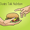 Dudes Talk Nutrition