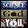 SCIENCE GOD AND YOU