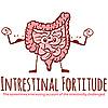 Intrestinal Fortitude