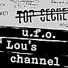 UFO 'Lou's Channel