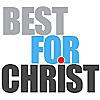 Best For Christ - Christian Lifestyle Magazine