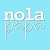 NolaPapa | Blog