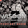 Wisdom For Working Mums Blog