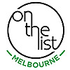 On The List Melbourne | Melbourne Weekend Guide