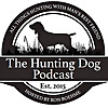 The Hunting Dog Podcast