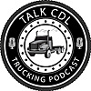 TalkCDL Trucking Podcast