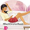 Black Christian Reads | Christian Fiction Authors Blog