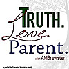 Truth.Love.Parent. | Blog for Christian Parents