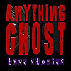 Anything Ghost Show | Sharing Personal Paranormal Experiences Since 2006