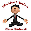 Medical Sales Guru Podcast