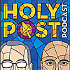The Holy Post | Phil Vischer Podcast