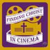 Finding Christ In Cinema